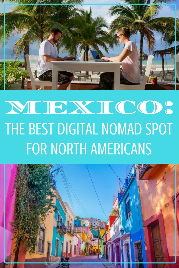 Mexico: The Best Digital Nomad Spot For North Americans