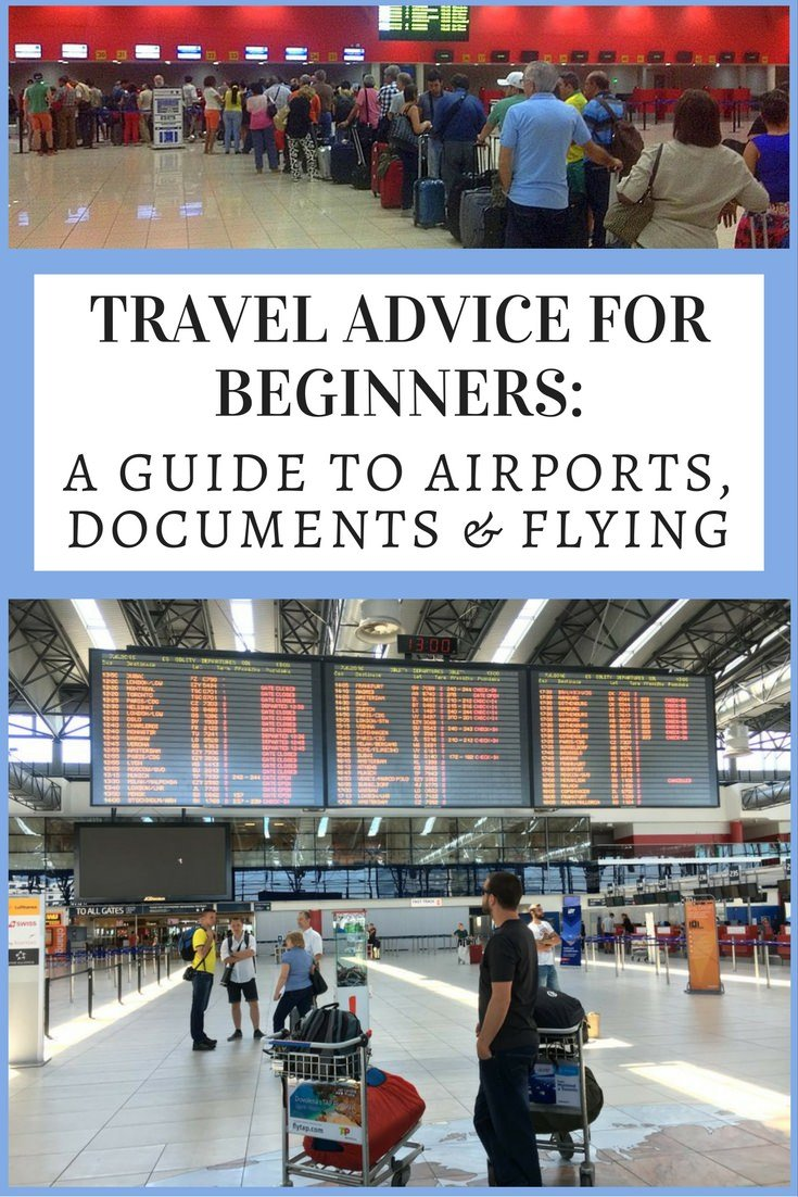 Travel Advice For Beginners- a Guide to Airports, Documents & Flying