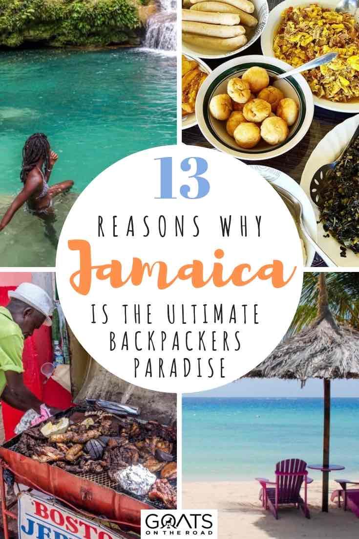 beautiful beaches, blue hole and jamaican food with text overlay 13 reasons why jamaica is the ultimate backpackers paradise