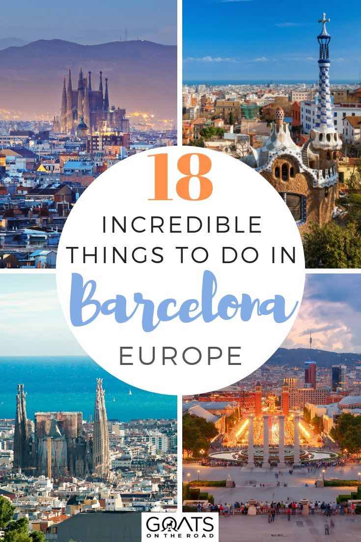 gaudi and Barcelona city with text overlay 18 incredible things to do in Barcelona europe