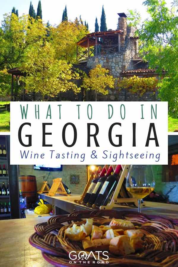 Wine tasting and sightseeing with text overlay  What To Do In Georgia