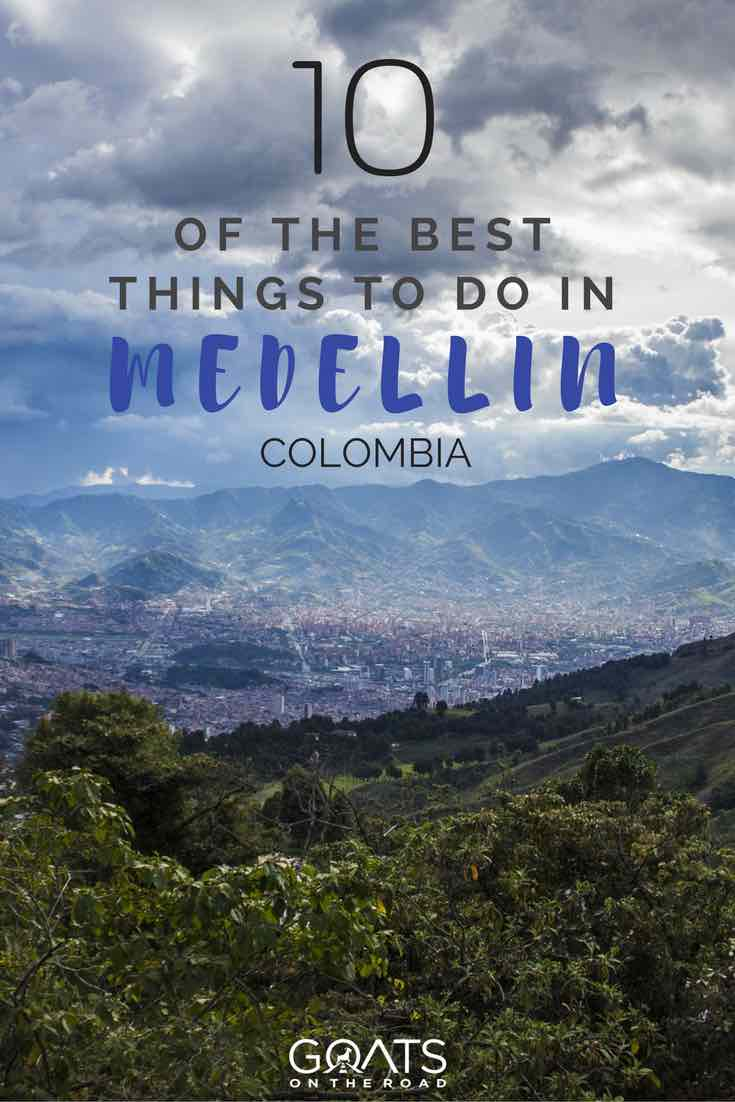 Medellin skyline with text overlay 10 Of The Best Things To Do In Medellin Colombia