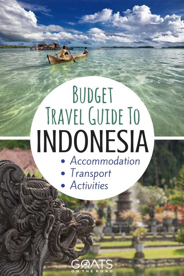Indonesia sights with text overlay Budget Guide To Indonesia