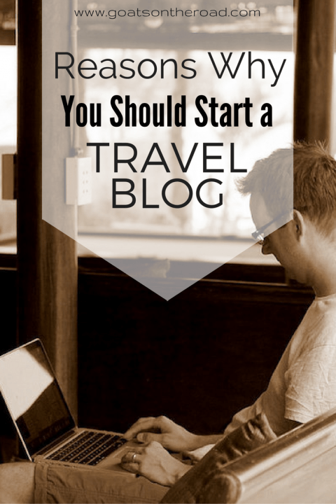 reasons-why-you-should-start-a-travel-blog