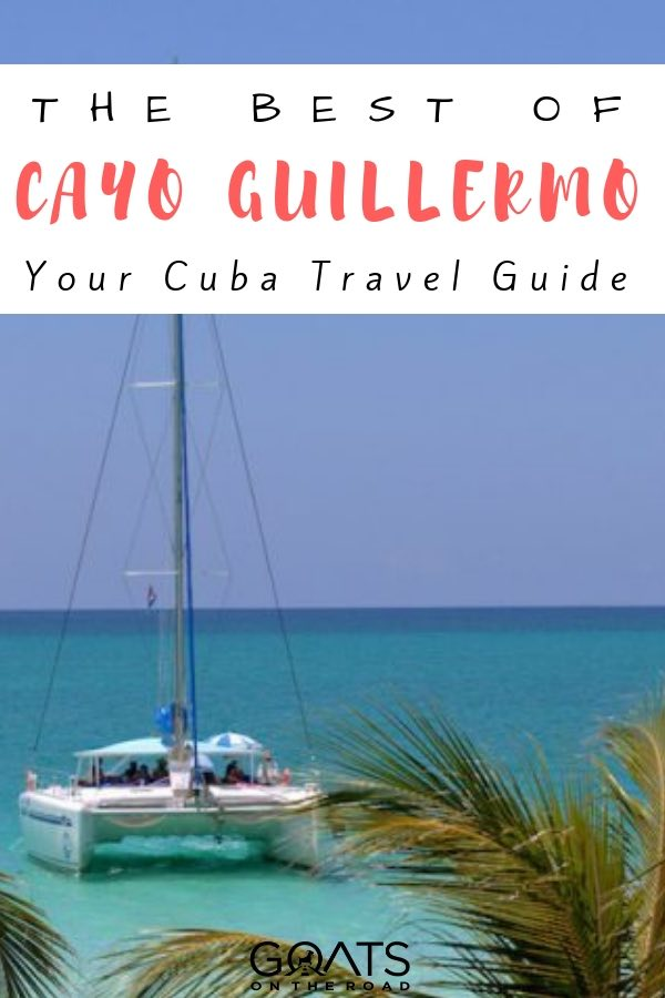 catamaran sailing in cayo guillermo cuba with text overlay