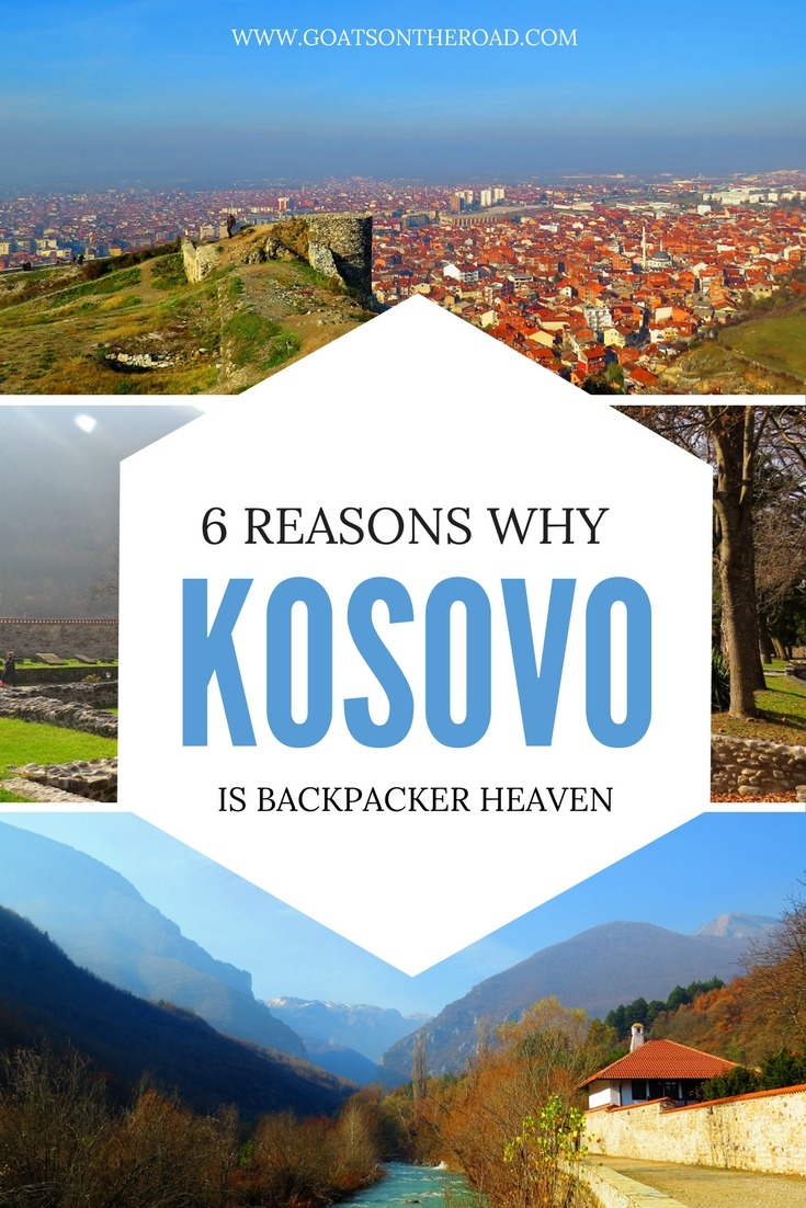 6 Reasons Why Kosovo Is Backpacker Heaven