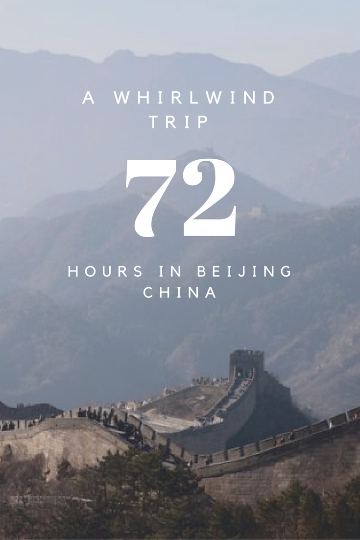 A Whirlwind Trip: 72 Hours in Beijing, China