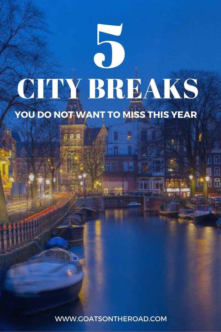 5 City Breaks You Do Not Want to Miss this Year