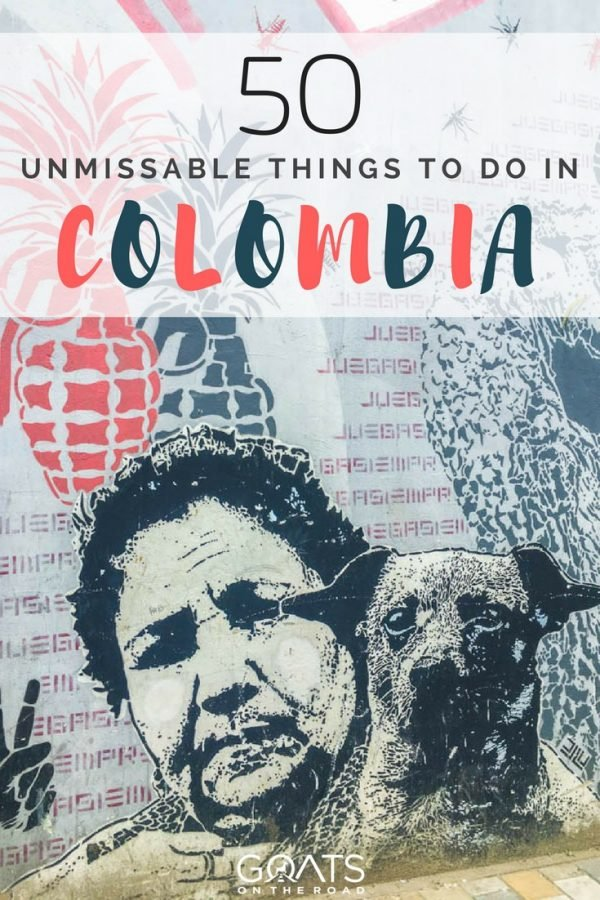 Colombian street art with text overlay 50 Unmissable Things To Do In Colombia