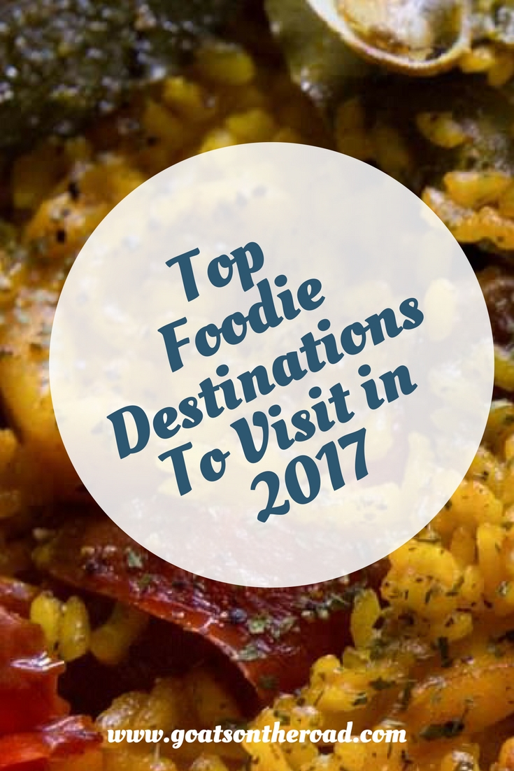 Top Foodie Destinations To Visit in 2017