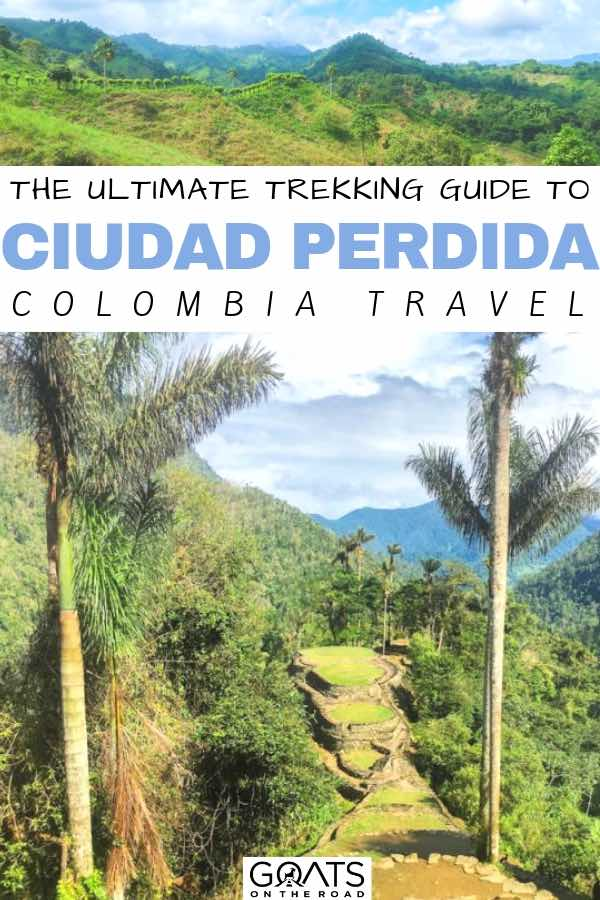 mountains and palm trees with text overlay the ultimate trekking guide to ciudad perdida