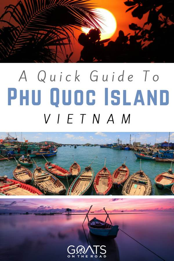 Vietnam landscapes with text overlay A Quick Guide To Phu Quoc Island