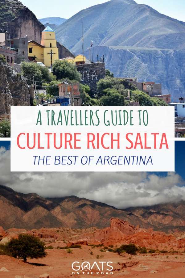Argentina landscapes with text overlay A Travellers Guide To Culture Rich Salta