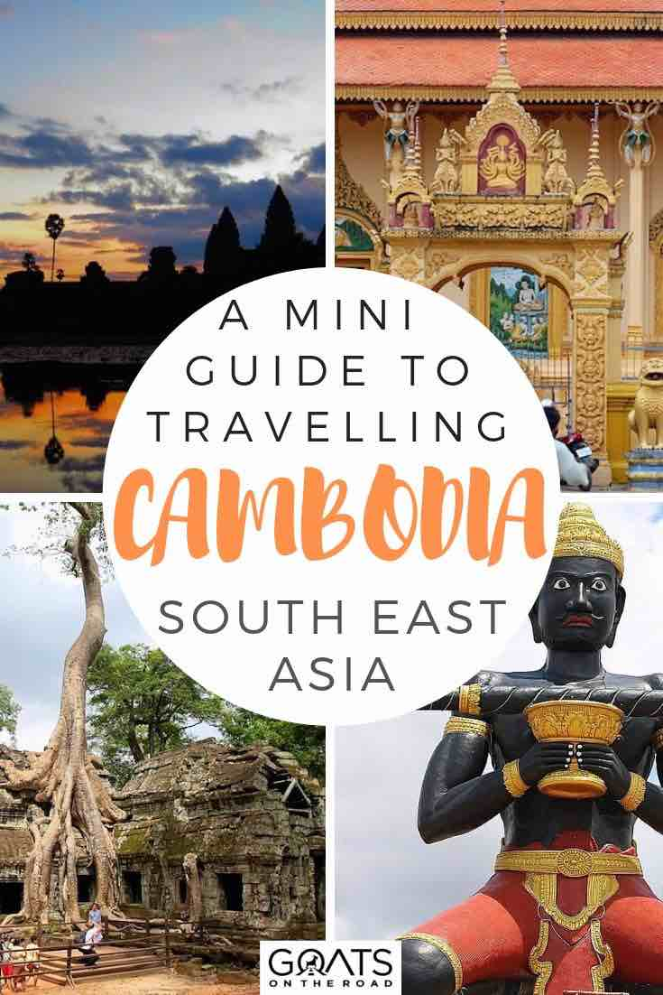 highlights of cambodiai with text overlay a mini guide to travelling cambodia