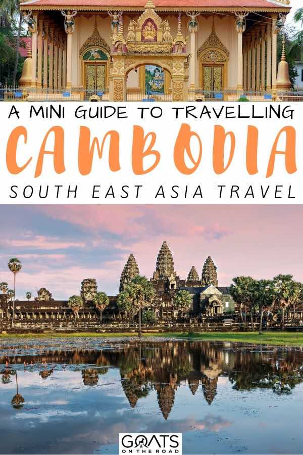 lake and temples with text overlay a mini guide to travelling cambodia