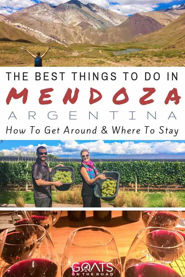 Argentina landscapes with text overlay The Best Things To Do In Mendoza