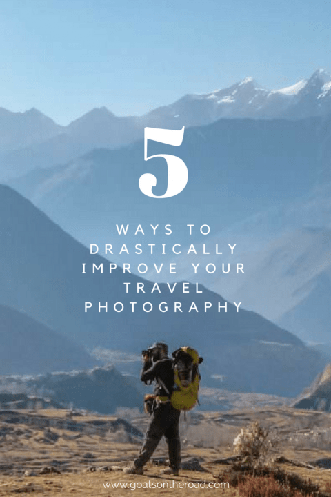 5 Ways to Drastically Improve Your Travel Photography