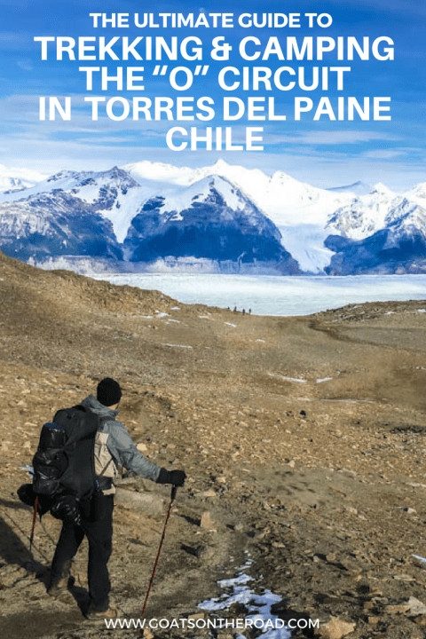 Trekking Torres del Paine: The Ultimate Guide to The