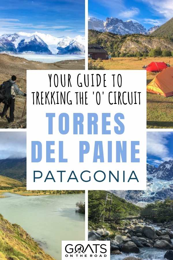 various images of trekking the torres del paine Patagonia with text overly