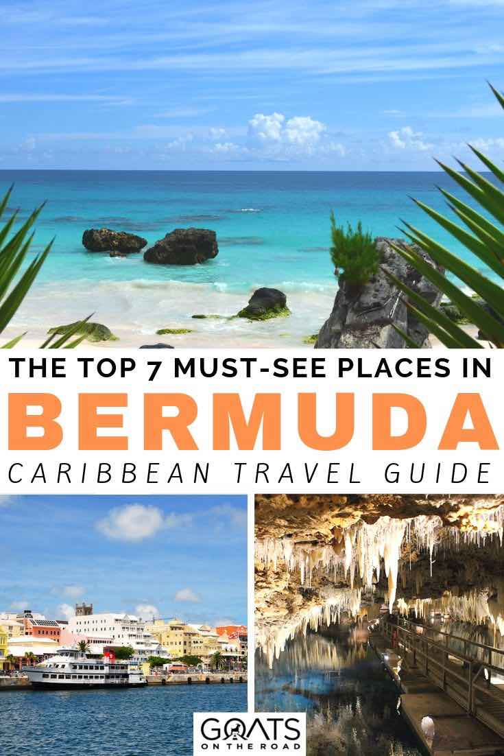 beautiful beaches with text overlay the top 7 must see places in bermuda
