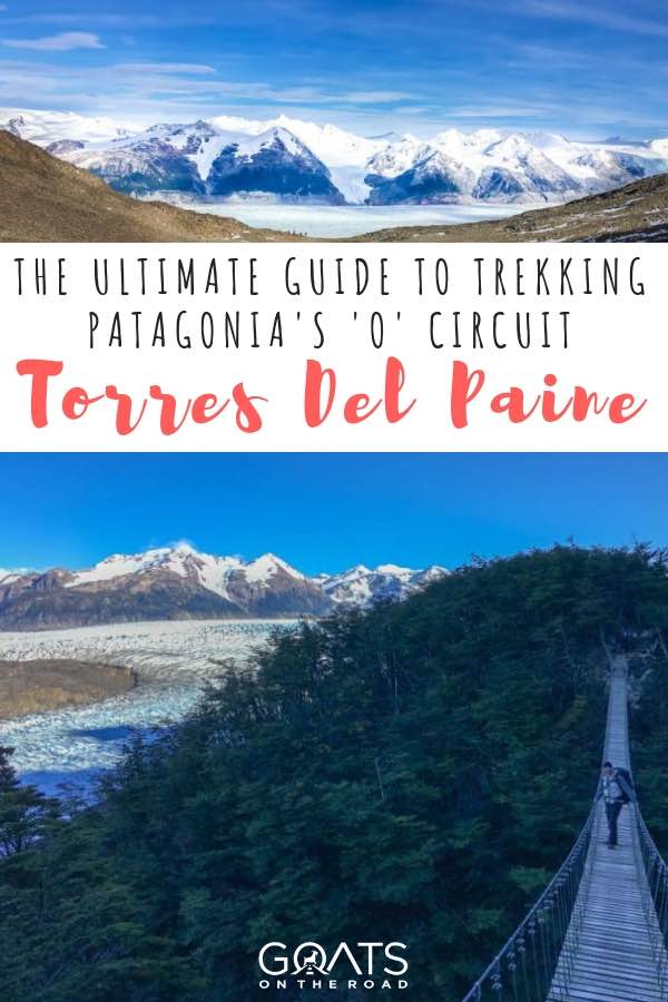 trekking across a bridge in torres del paine chile with text overlay the ultimate guide to trekking patagonias o circuit