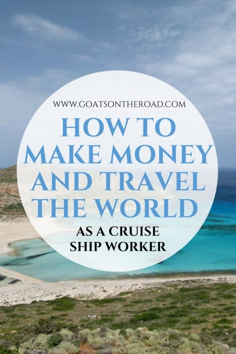How To Make Money and Travel The World As a Cruise Ship Worker