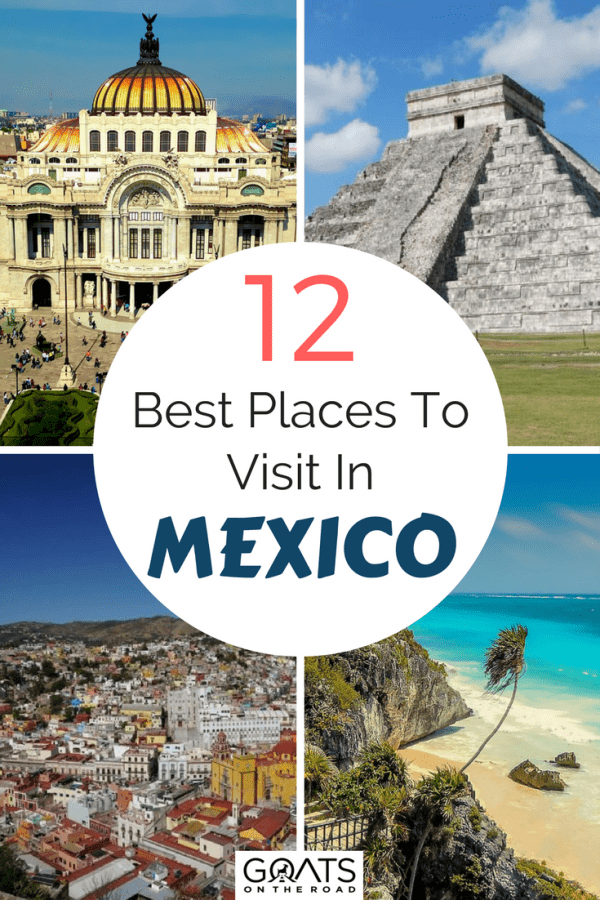 12 best places to visit in mexico goats on the road for Top ten places to vacation