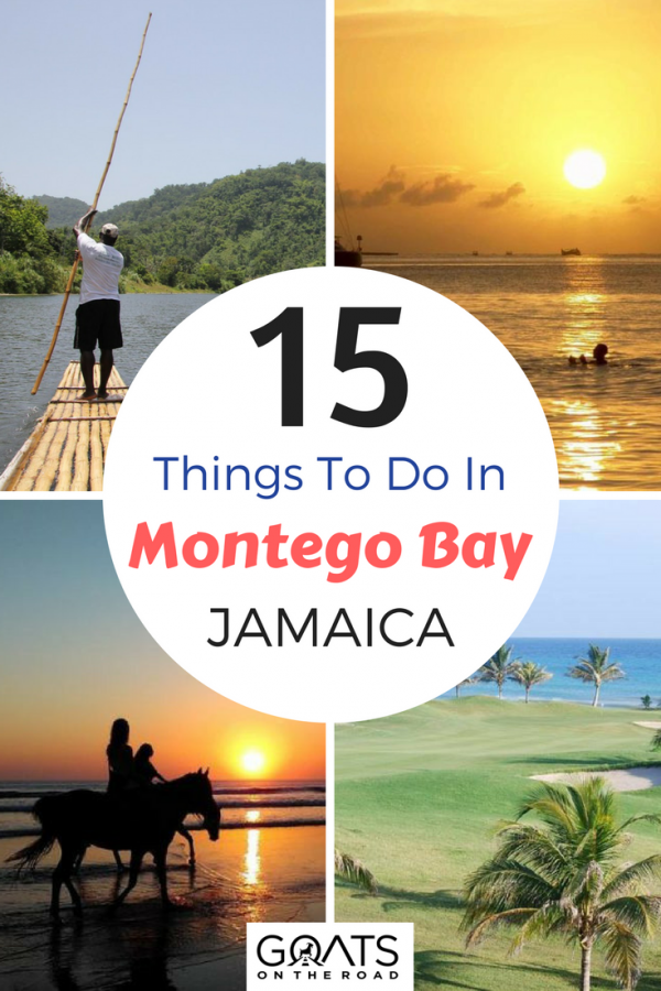 various images of montego bay with text overlay 15 things to do in montego bay jamaica