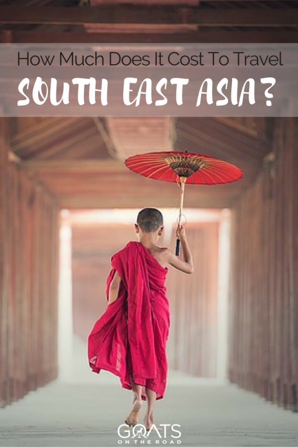 Young monk with text overlay How Much Does It Cost To Travel South East Asia?