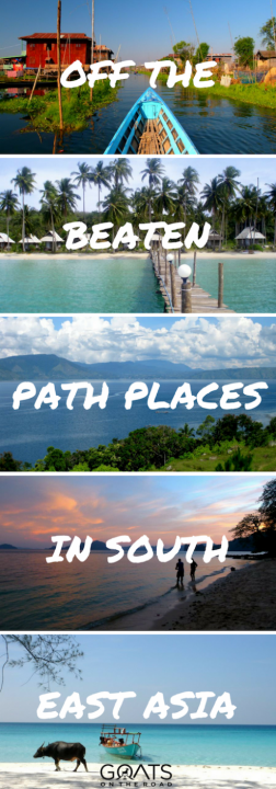 Ten Off The Beaten Path Places In South East Asia