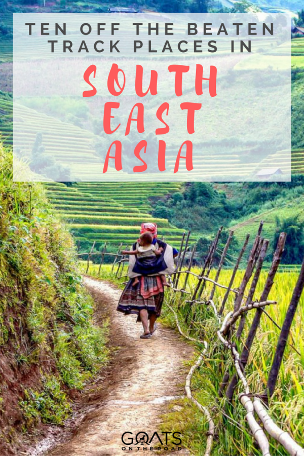 Rural Asia with text overlay Ten Off The Beaten Track Places In South East Asia