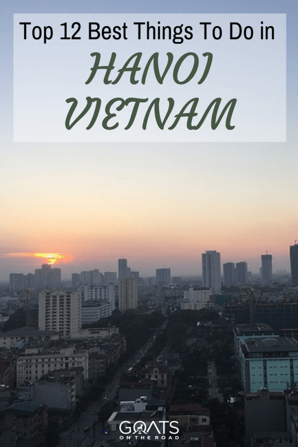 12 Best Things To Do In Las Vegas: 11 Best Things To Do In Hanoi, Vietnam