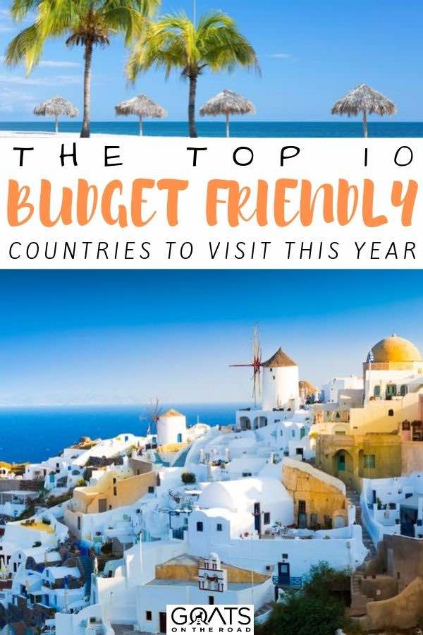Greece with text overlay the top 10 budget friendly countries to visit this year