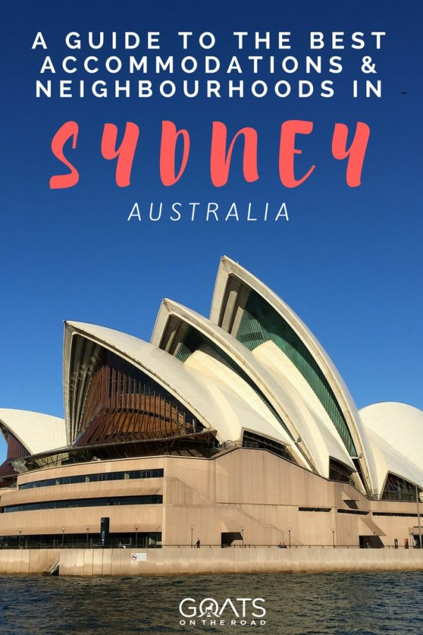 Sydney Opera House and blue sky with text overlay A Guide To The Best Accommodations and Neighbourhoods In Sydney