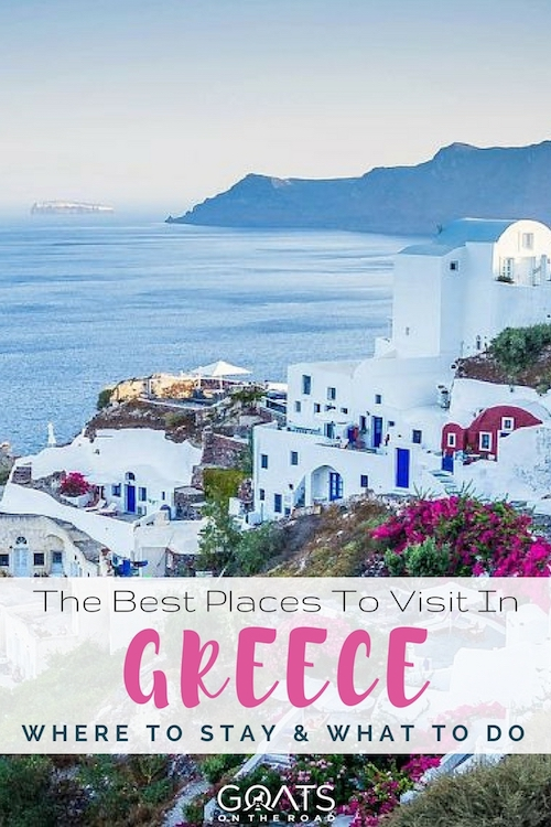 Santorini landscape with text overlay The Best Places To Visit In Greece Where To Stay & What To Do