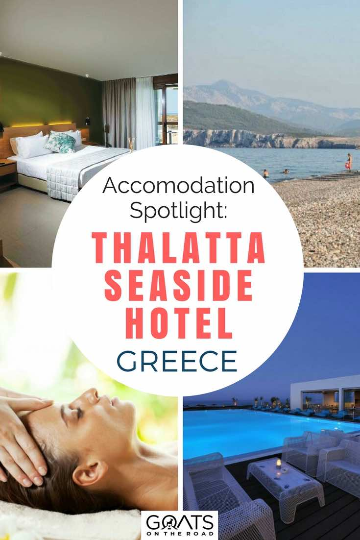 Photographs of Thalatta Seaside Hotel in Greece with text overlay Accomodation Spotlight