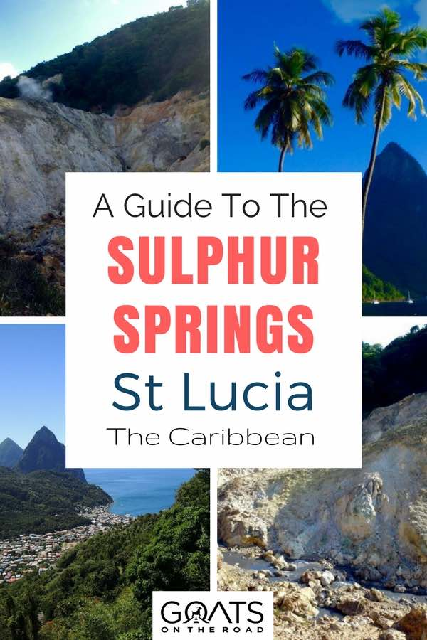 St Lucia landscape with text overlay A Guide To The Sulphur Springs St Lucia