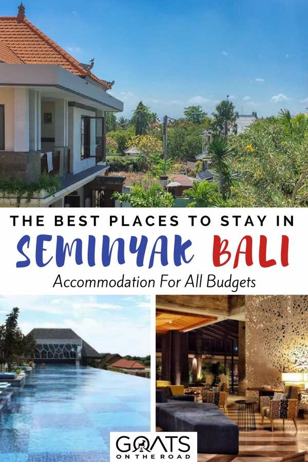 Places To Stay in Seminyak Bali with text overlay Accommodation For All Budgets