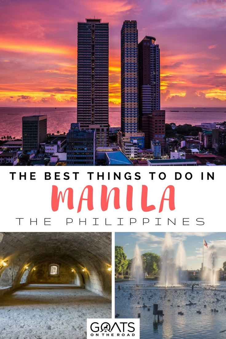 Popular attractions in Manila with text overlay The Best Things To Do In Manila The Philippines
