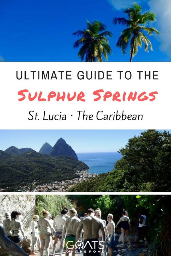Popular attractions in St Lucia with text overlay Ultimate Guide To The Sulphur Springs