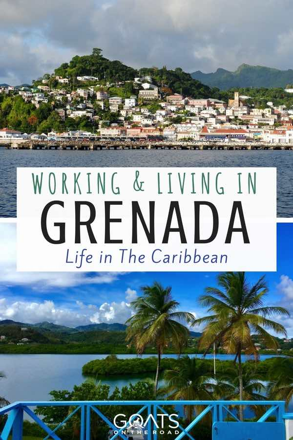 Two Photographs of Grenada Island with text overlay Working & Living In Grenada Life In The Caribbean