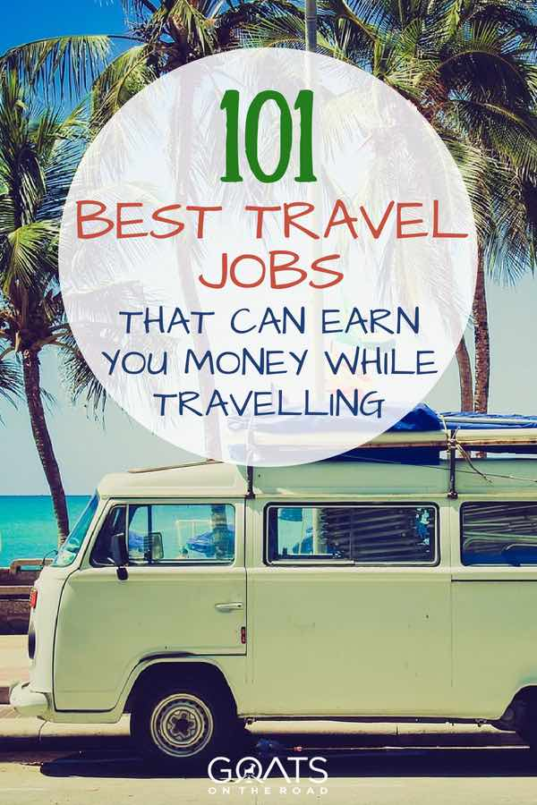 Campervan in front of palm trees with text overlay 101 Best Travel Jobs That Can Earn You Money While Travelling