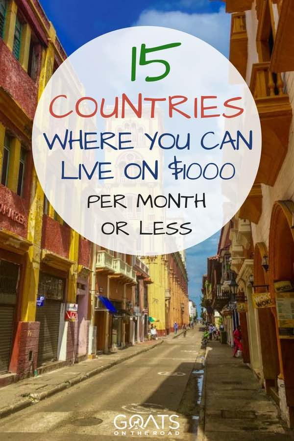 Colombian street with text overlay 15 Countries Where You Can Live On $1000 Per Month Or Less