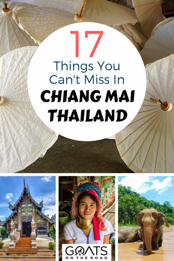 Photographs of Thai culture with text overlay Things You Can't Miss in Chiang Mai Thailand