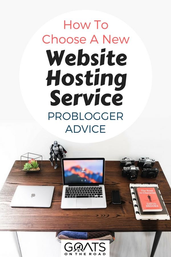 Desk with laptop, notepad and cameras with text overlay How To Choose A New Website Hosting Service Problogger Advice