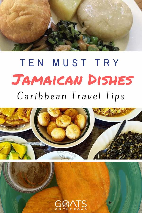 Callaloo and Beef Patty with text overlay Ten Must Try Jamaican Dishes