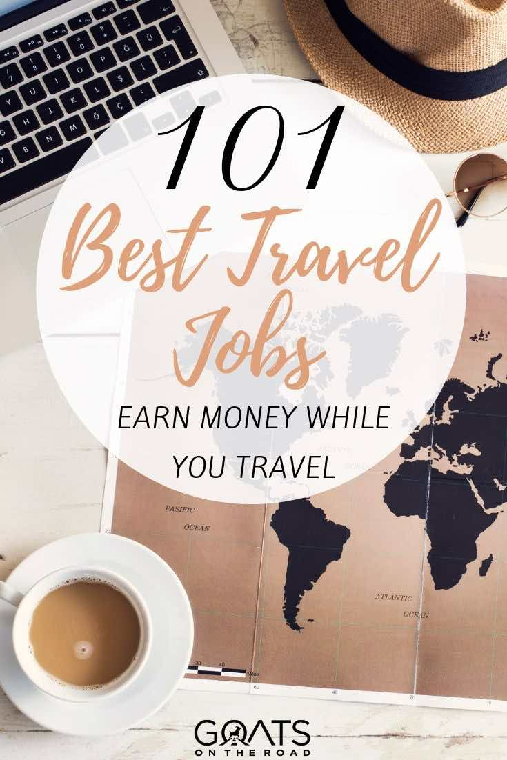 101 Best Travel Jobs That Can Earn You Money While