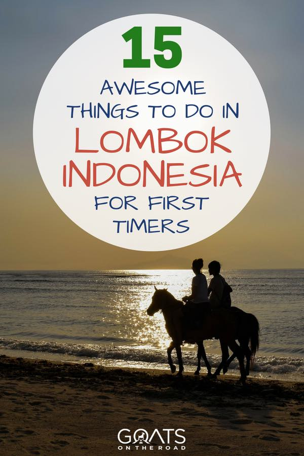 Couple riding horses on beach at sunset with text overlay 15 Awesome Things To Do In Lombok Indonesia For First Timers