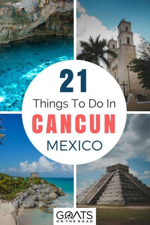 Yucatan popular attractions with text overlay 21 Things To Do In Cancun Mexico