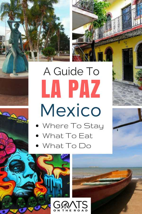 Popular attractions in Mexico with text overlay A Guide To La Paz